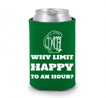 Why Limit Happy to an Hour Beer Koozie