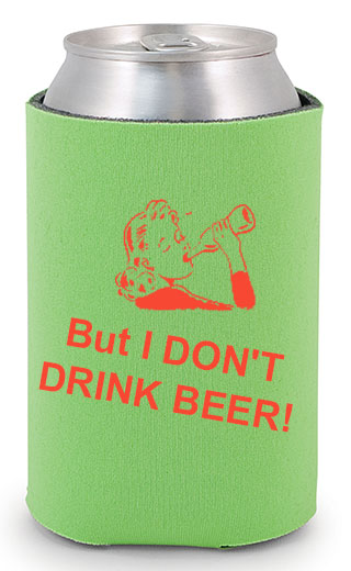 I Don't Drink Beer custom koozie